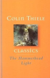 Colin Thiele et Robert Ingpen - The Hammerhead Light.