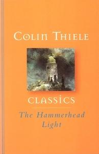 Colin Thiele et Robert Ingpen - The Hammerhead Light.