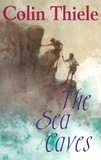 Colin Thiele et Robert Ingpen - The Sea Caves.