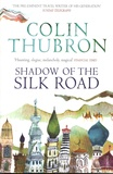 Colin Thubron - Shadow of the Silk Road.