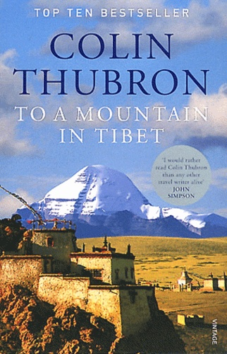 Colin Thubron - To a Mountain in Tibet.