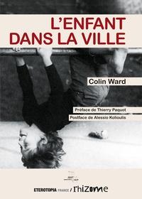 Colin Ward - L'enfant dans la ville.