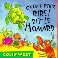 Colin West - C'était pour rire ! dit le homard.