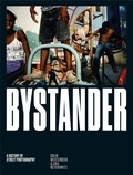 Colin Westerbeck et Joel Meyerowitz - Bystander - A History of Street Photography.