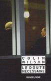 Colin Wilson - Le doute nécessaire.