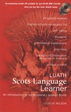 Colin Wilson - Luath Scots Language Learner - An introduction to contemporary spoken Scots.