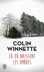 Colin Winnette - Là où naissent les ombres.