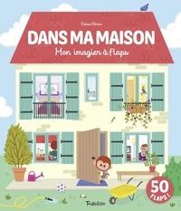 Coline Citron - Dans ma maison - Mon imagier à flaps.