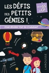 Coline Creton et Rémy Léglise - Les défis des petits génies ! - De la Grande Section au CP, 5-6 ans.