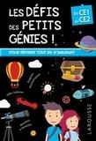 Coline Creton et Rémy Léglise - Les défis des petits génies ! - Du CE1 au CE2, 7-8 ans.