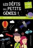 Coline Creton et Rémy Léglise - Les défis des petits génies ! - Du CM2 à la 6e.