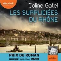 Coline Gatel et Thierry Blanc - Les Suppliciées du Rhône.