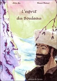 Coline Gey et Bernard Bertrand - L'esprit du Bouleau.