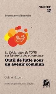 Coline Hubert - La Déclaration de l'ONU sur les droits des paysan.ne.s - Outil de lutte pour un avenir commun.