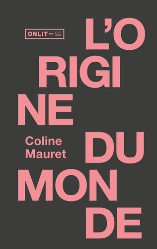 Coline Mauret - L'Origine du monde.