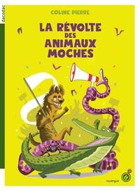Coline Pierré - La révolte des animaux moches.
