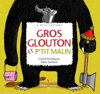 Coline Promeyrat et Rémi Saillard - Gros glouton et p'tit malin.