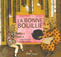 Coline Promeyrat et Géraldine Alibeu - La bonne bouillie.