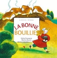 Coline Promeyrat et Martine Bourre - La bonne bouillie.