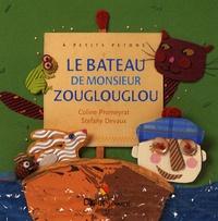Coline Promeyrat et Stéfany Devaux - Le bateau de monsieur Zouglouglou.