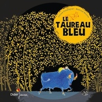 Coline Promeyrat et Martine Bourre - Le taureau bleu.