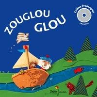 Coline Promeyrat et Stéphanie Devaux - Zouglou Glou - Le bateau de monsieur Zouglouglou ; Et vogue la petite souris.