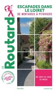 Collectf - Guide du Routard Escapades dans le Loiret - De Monthargis à Pithiviers.