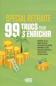Collectif, - 99 trucs pour s'enrichir spécial retraite.