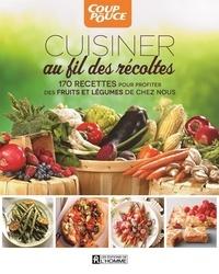 Collectif, - Cuisiner au fil des récoltes.