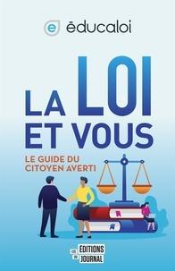 Collectif, - La loi et vous - Le guide du citoyen averti.