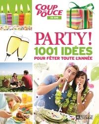 Collectif, - Party! - 1001 idées pour fêter toute l'année.