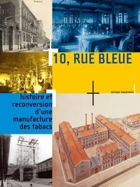 Galabria.be 10, rue Bleue - Histoire et reconversion d'une manufacture des tabacs Image