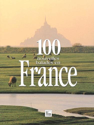 Collectif - 100 nouvelles balades en France.