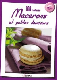 Collectif - 100 recettes de macarons et petites douceurs.