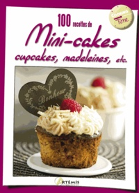Collectif - 100 recettes de mini-cakes, cupcakes, madeleines, etc.