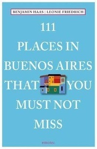 Collectif - 111 Places In Buenos Aires That You Shoudln't Miss.