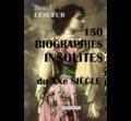 Collectif - 150 biographies insolites du XXe siècle.