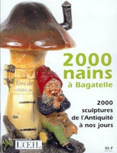 Collectif - 2000 nains à Bagatelle - 2000 sculptures de l'Antiquité à nos jours.