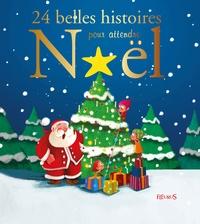Collectif - 24 nouvelles histoires pour attendre Noël.