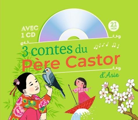 Collectif - 3 contes du Père Castor d'Asie - Le Démon de la vague ; Le grand-père qui faisait fleurir les arbres ; Jolie-Lune et le secret du vent. 1 CD audio