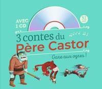 Collectif - Les histoires en musique  : 3 contes du Père Castor - Gare aux ogres!.