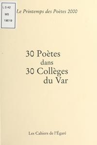 Collectif - 30 poètes dans 30 collèges du Var - Le Printemps des poètes 2000.