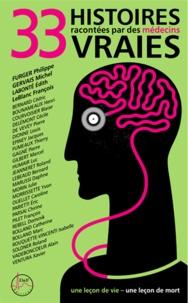 Collectif - 33 histoires vraies racontées par des médecins - Des médecins se dévoilent.