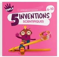 Collectif - 5 inventions scientifiques - 6-10 ans.