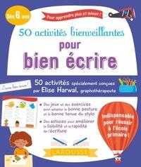 Collectif - 50 activités bienveillantes pour bien écrire.
