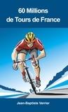 Collectif - 60 millions de Tours de France.