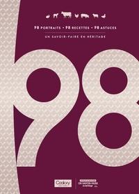 Collectif - 98 portraits, 98 recettes, 98 astuces - Un savoir-faire en héritage.
