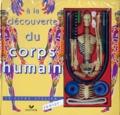 Collectif - À la découverte du corps humain.