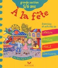 Collectif - A la fête Grande section 5/6 ans.