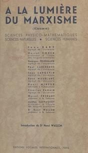 Collectif et Henri Wallon - À la lumière du marxisme : essais - Conférences faites à la Commission scientifique du Cercle de la Russie Neuve, en 1933-1934.